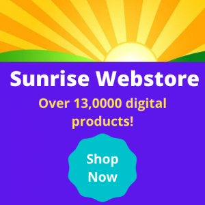 Sunrise Webstore Shop over 13,000 digital products! Click Here to shop now!